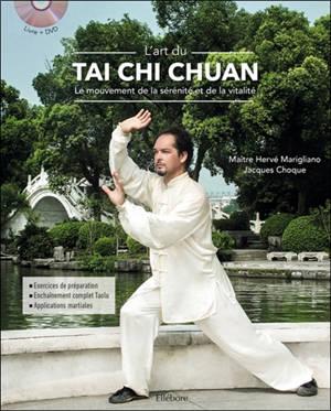 L'art du tai chi chuan : le mouvement de la sérénité et de la vitalité