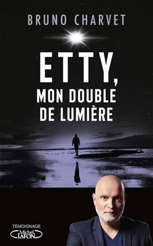 Etty, mon double de lumière