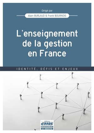 L'enseignement de la gestion en France : identité, défis et enjeux
