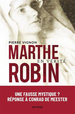 Marthe Robin en vérité