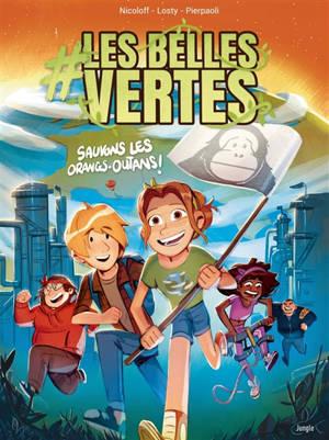 #Les belles vertes. Volume 2, Sauvons les orangs-outans !