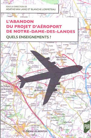 L'abandon du projet d'aéroport de Notre-Dame-des-Landes : quels enseignements ?