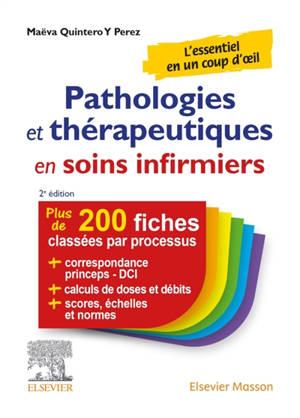 Pathologies et thérapeutiques en soins infirmiers : 215 fiches classées par processus + correspondance princeps-DCI