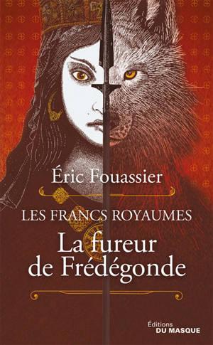 Les francs royaumes. Volume 2, La fureur de Frédégonde