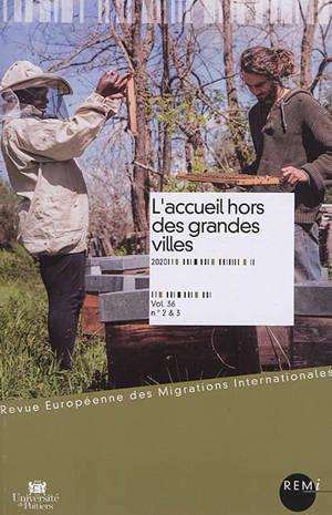 Revue européenne des migrations internationales-REMI. n° 36-2&3, L'accueil hors des grandes villes
