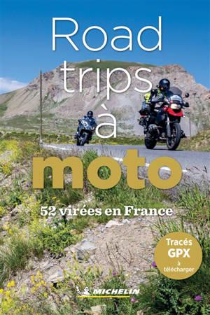 Road-trips à moto : 52 virées en France