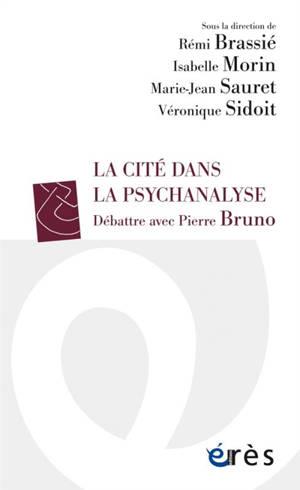 La cité dans la psychanalyse : débattre avec Pierre Bruno