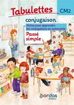 Tabulettes conjugaison, passé simple, CM2 : fiches pour apprendre les conjugaisons en autonomie