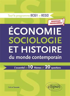 Economie, sociologie et histoire du monde contemporain : l'essentiel en 10 thèmes et 20 questions : tout le programme ECG 1 et ECG 2, nouveaux programmes