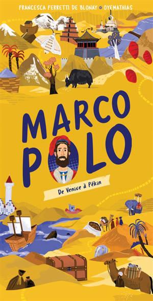Marco Polo : de Venise à Pékin