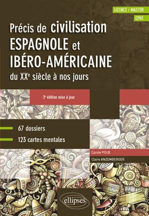 Précis de civilisation espagnole et ibérico-américaine du XXe siècle à nos jours : licence, master, CPGE : 67 dossiers, 123 cartes mentales