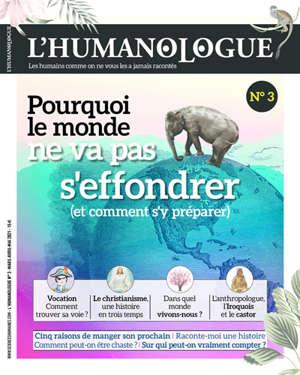 Humanologue (L') : les humains comme on ne vous les a jamais racontés. n° 3, Pourquoi le monde ne va pas s'effondrer (et comment s'y préparer)