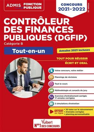 Contrôleur des finances publiques (DGFIP) : catégorie B, tout-en-un : concours 2021-2022