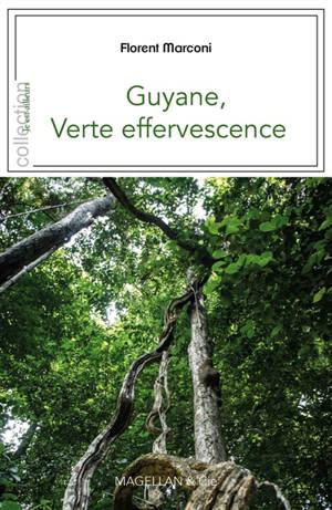 Guyane, verte effervescence
