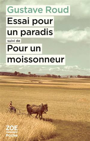 Essai pour un paradis; Suivi de Pour un moissonneur