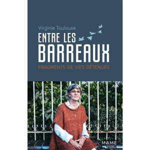 Entre les barreaux : fragments de vies détenues