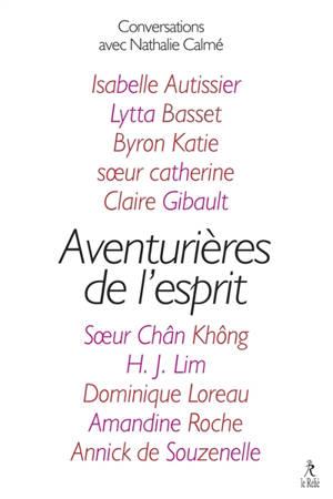 Aventurières de l'esprit : conversations avec Nathalie Calmé