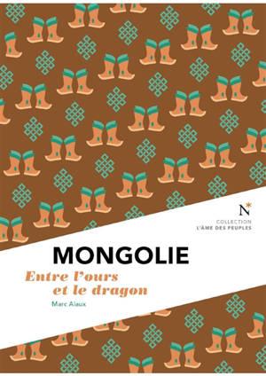 Mongolie : entre l'ours et le dragon