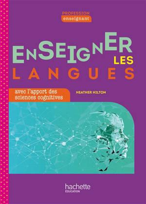 Enseigner les langues avec l'apport des sciences cognitives