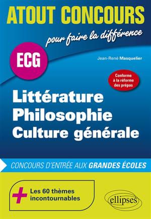 Littérature, philosophie, culture générale : prépas ECG, sciences po, IEP : concours d'entrée aux grandes écoles