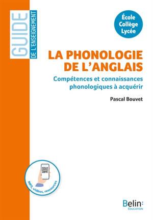 La phonologie de l'anglais : compétences et connaissances phonologiques à acquérir : école, collège, lycée