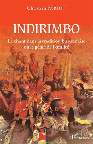 Indirimbo : le chant dans la tradition burundaise ou le génie de l'oralité