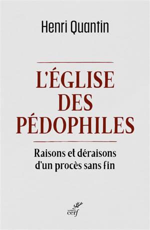 L'Eglise des pédophiles : raisons et déraisons d'un procès sans fin