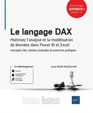 Le langage DAX : maîtrisez l'analyse et la modélisation de données dans Power BI et Excel : concepts clés, notions avancées et exercices pratiques
