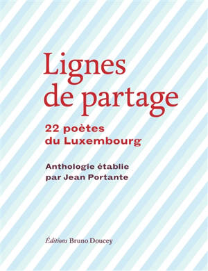 Lignes de partage : 22 poètes du Luxembourg