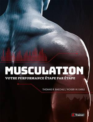 Musculation : votre performance étape par étape