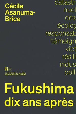 Fukushima, dix ans après : sociologie d'un désastre