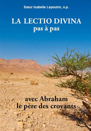 La lectio divina pas à pas avec Abraham, le père des croyants