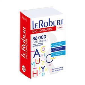 Le Robert maxi + : 86.000 définitions : noms communs, noms propres