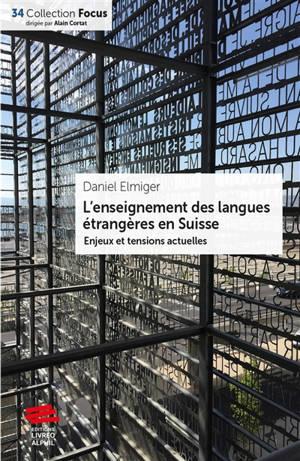 L'enseignement des langues étrangères en Suisse : enjeux et tensions actuelles