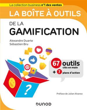 La boîte à outils de la gamification : 67 outils clés en main + 7 plans d'action