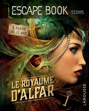 Le royaume d'Alfar : escape book teens