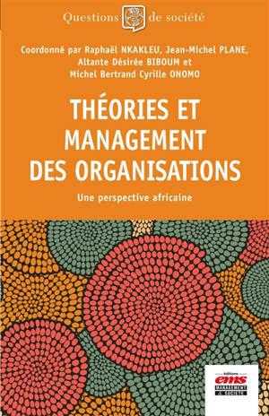 Théories et management des organisations : une perspective africaine