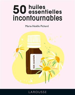 50 huiles essentielles incontournables