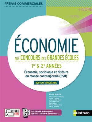 Economie aux concours des grandes écoles, 1re & 2e années : économie, sociologie et histoire du monde contemporain (ESH) : nouveau programme
