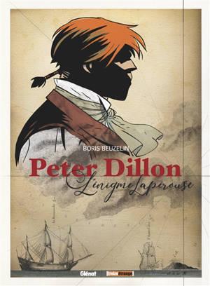 Peter Dillon : l'énigme Lapérouse