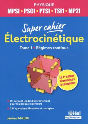 Electrocinétique 1 MPSI, PSCI, PTSI, TSI1, ATS : 1re année