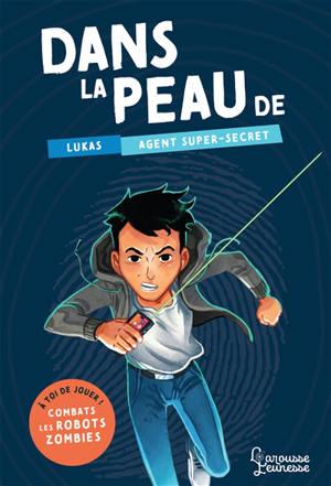Dans la peau de Lukas, agent super-secret