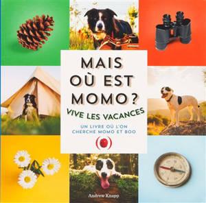 Mais où est Momo ? : vive les vacances : un livre où l'on cherche Momo et Boo