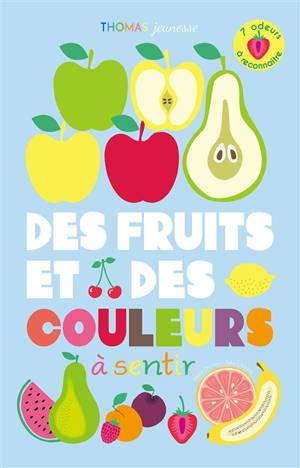 Des fruits et des couleurs à sentir