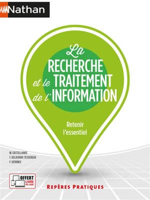 La recherche et le traitement de l'information : retenir l'essentiel