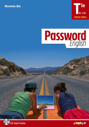 Password English terminale toutes séries, B1-B2 : nouveau bac