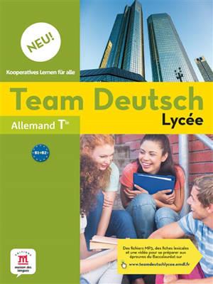 Team Deutsch lycée : allemand terminale, B1-B2