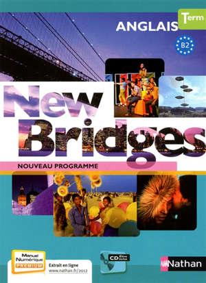 New bridges, anglais terminale, B2 : nouveau programme : format compact