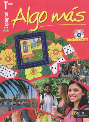 Algo mas, espagnol terminale, B1-B2 : programme 2011