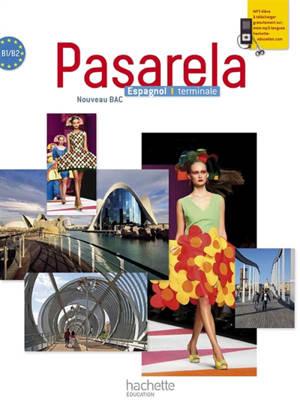 Pasarela espagnol terminale, B1-B2 : nouveau bac : format compact